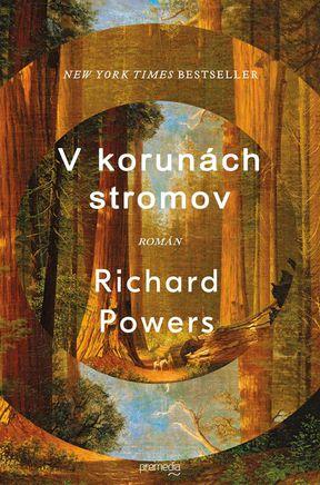 richard-powers-v-korunach-stromov-nestandard1